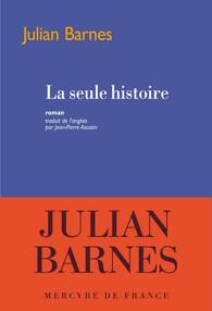 La seule histoire | Julian Barnes