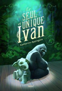 Le seul et unique Ivan | Katherine Applegate