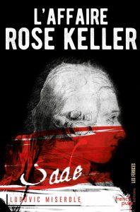 L'affaire Rose Keller | Ludovic Miserole