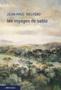 Les voyages de sable | Jean-Paul Delfino
