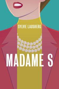 Madame S | Sylvie Lausberg