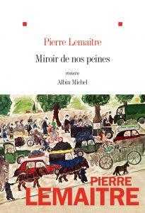 Miroir de nos peines | Pierre Lemaître