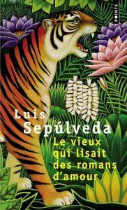 Le vieux qui lisait des romans d'amour | Luis Sepúlveda