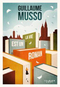 La vie est un roman | Guillaume Musso
